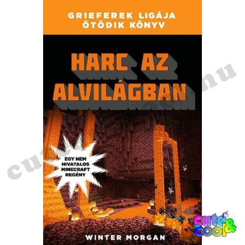 Minecraft - Harc az Alvilágban - Grieferek ligája 5 - Könyv